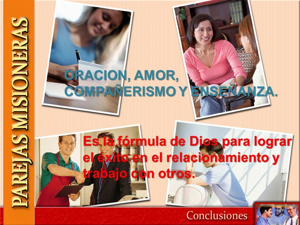 ORACION, AMOR, COMPAÑERISMO Y ENSEÑANZA.