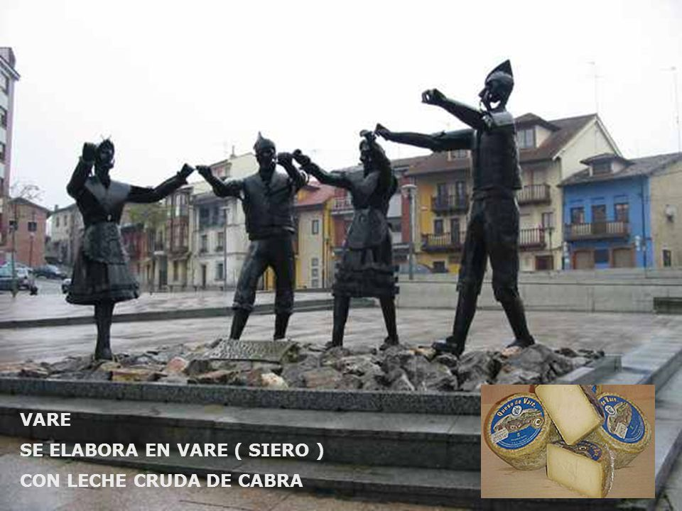 VARE SE ELABORA EN VARE ( SIERO ) CON LECHE CRUDA DE CABRA