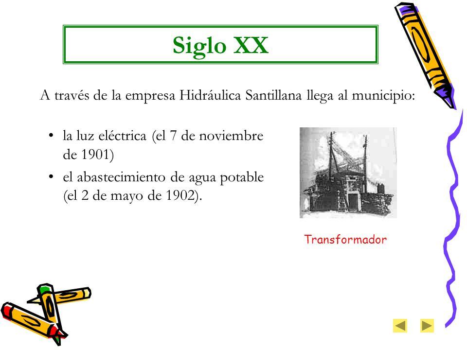 Siglo XX A través de la empresa Hidráulica Santillana llega al municipio: la luz eléctrica (el 7 de noviembre de 1901)