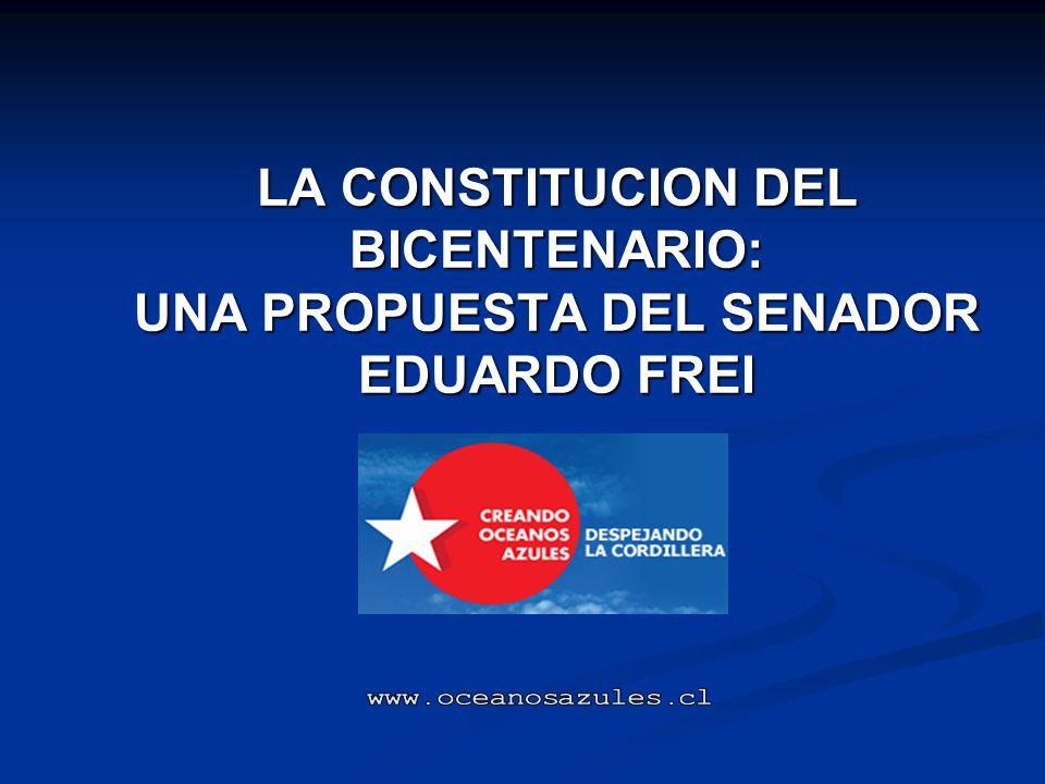 LA CONSTITUCION DEL BICENTENARIO: UNA PROPUESTA DEL SENADOR EDUARDO FREI