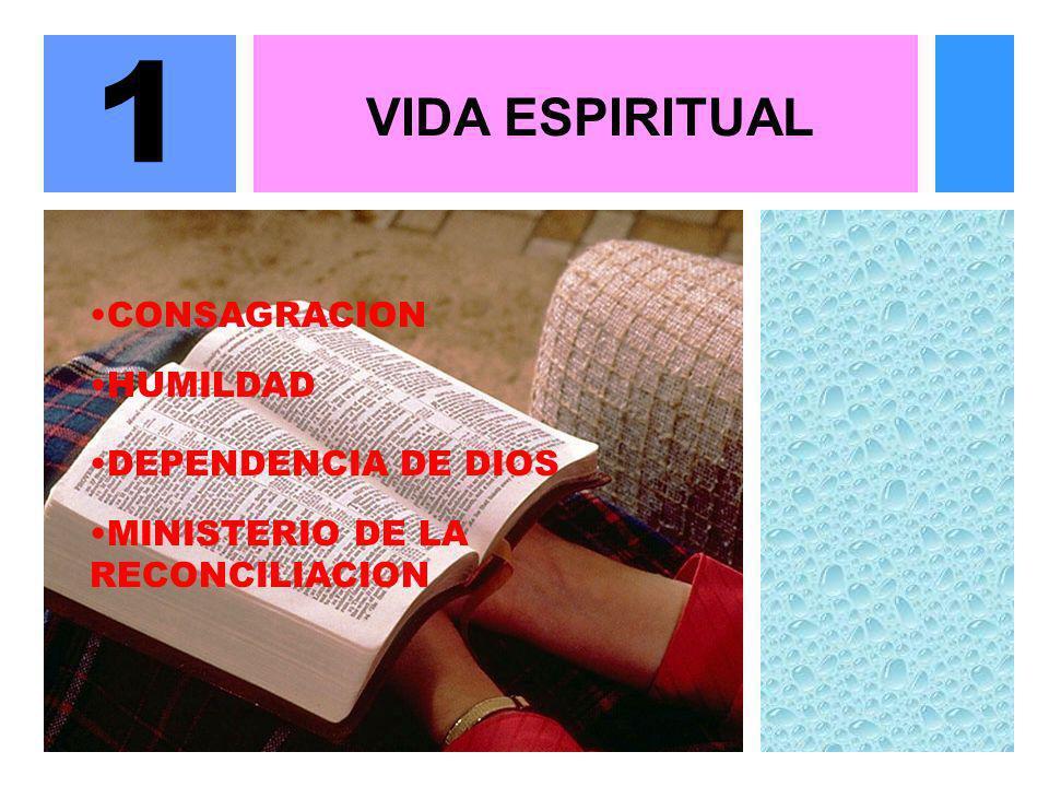 1 VIDA ESPIRITUAL CONSAGRACION HUMILDAD DEPENDENCIA DE DIOS