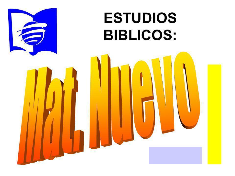 ESTUDIOS BIBLICOS: Mat. Nuevo