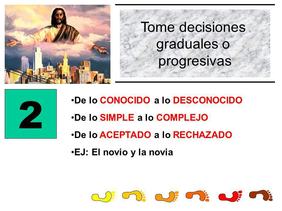 2 Tome decisiones graduales o progresivas