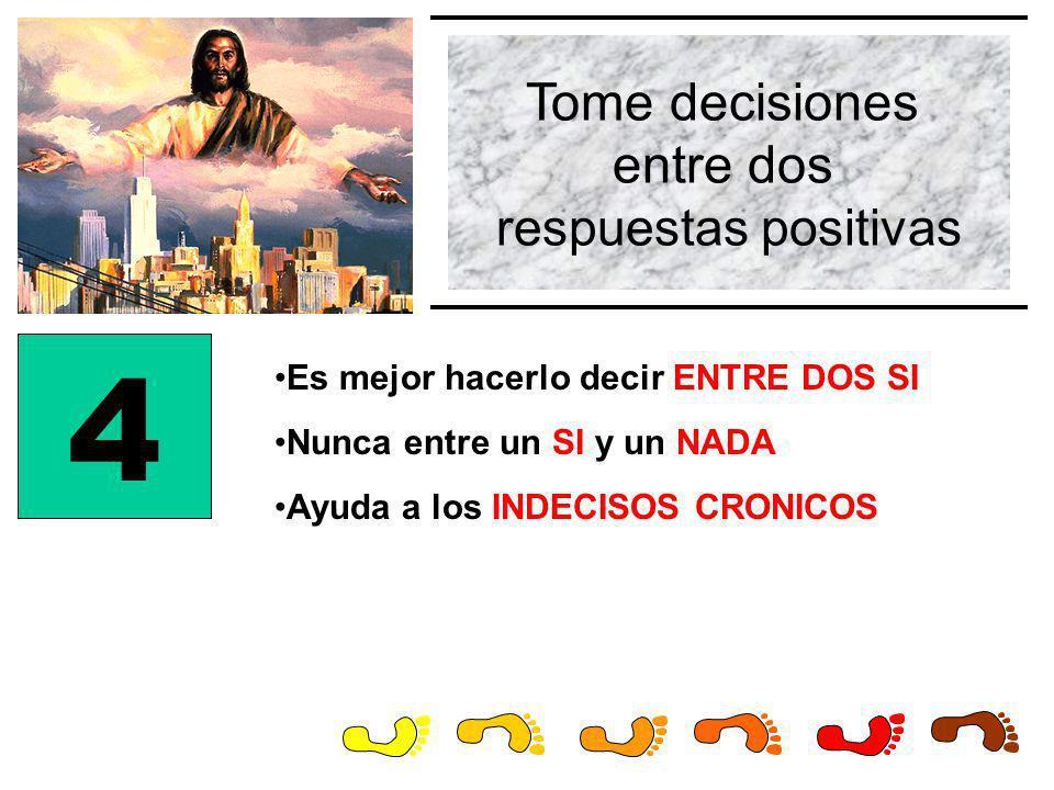 4 Tome decisiones entre dos respuestas positivas