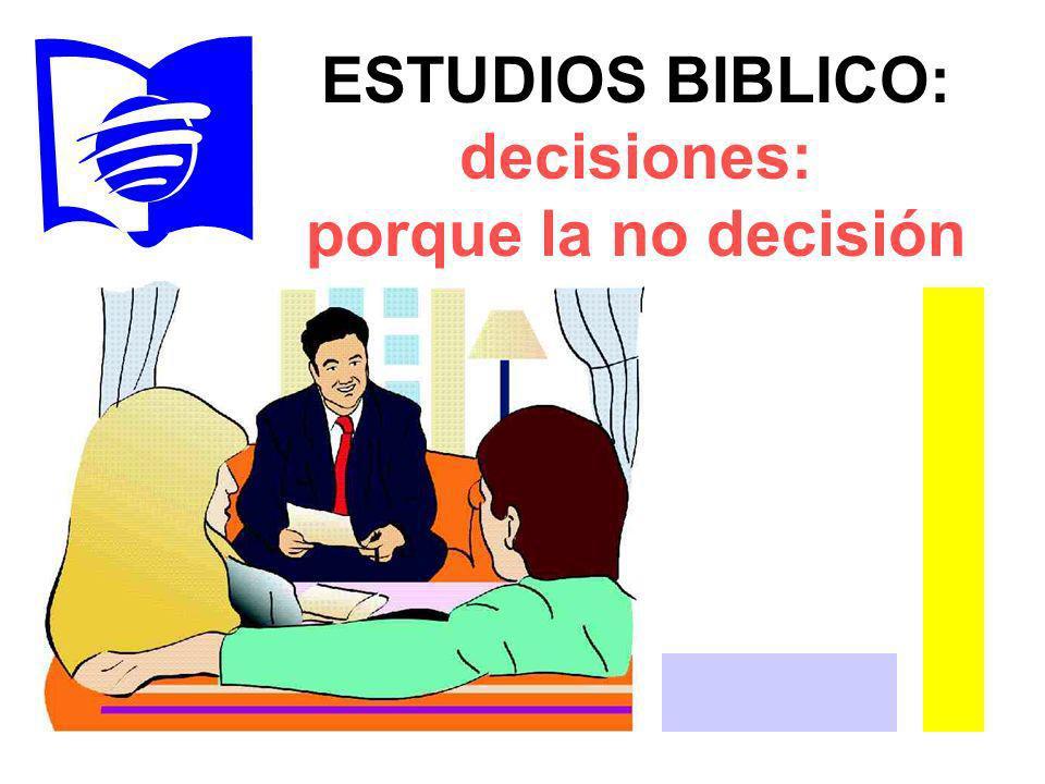 ESTUDIOS BIBLICO: decisiones: porque la no decisión