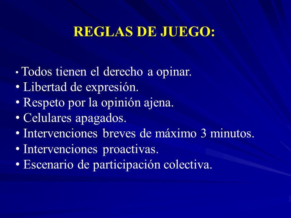 REGLAS DE JUEGO: Libertad de expresión. Respeto por la opinión ajena.