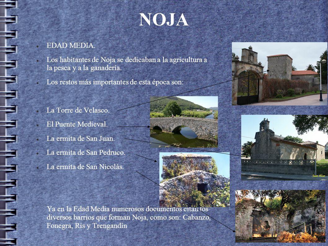 NOJA EDAD MEDIA. Los habitantes de Noja se dedicaban a la agricultura a la pesca y a la ganadería.