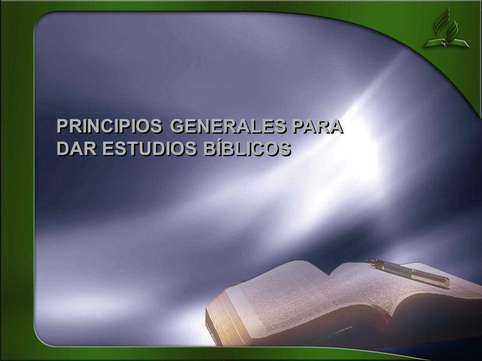 PRINCIPIOS GENERALES PARA DAR ESTUDIOS BÍBLICOS