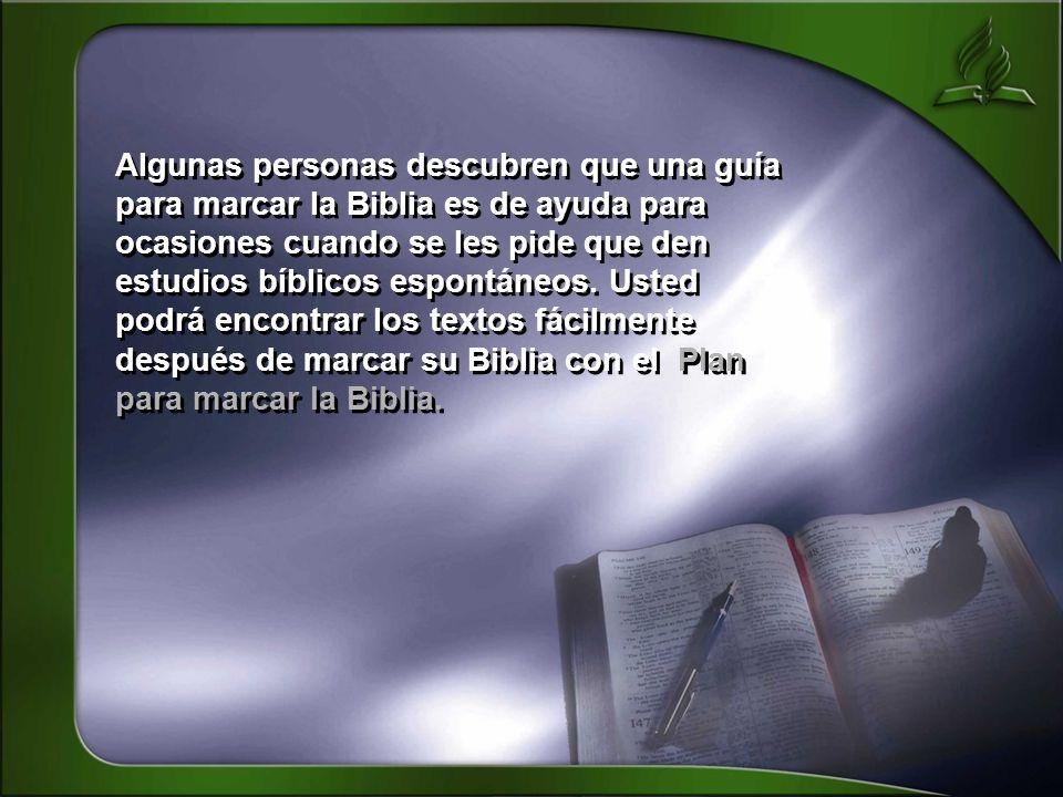 Algunas personas descubren que una guía para marcar la Biblia es de ayuda para ocasiones cuando se les pide que den estudios bíblicos espontáneos.