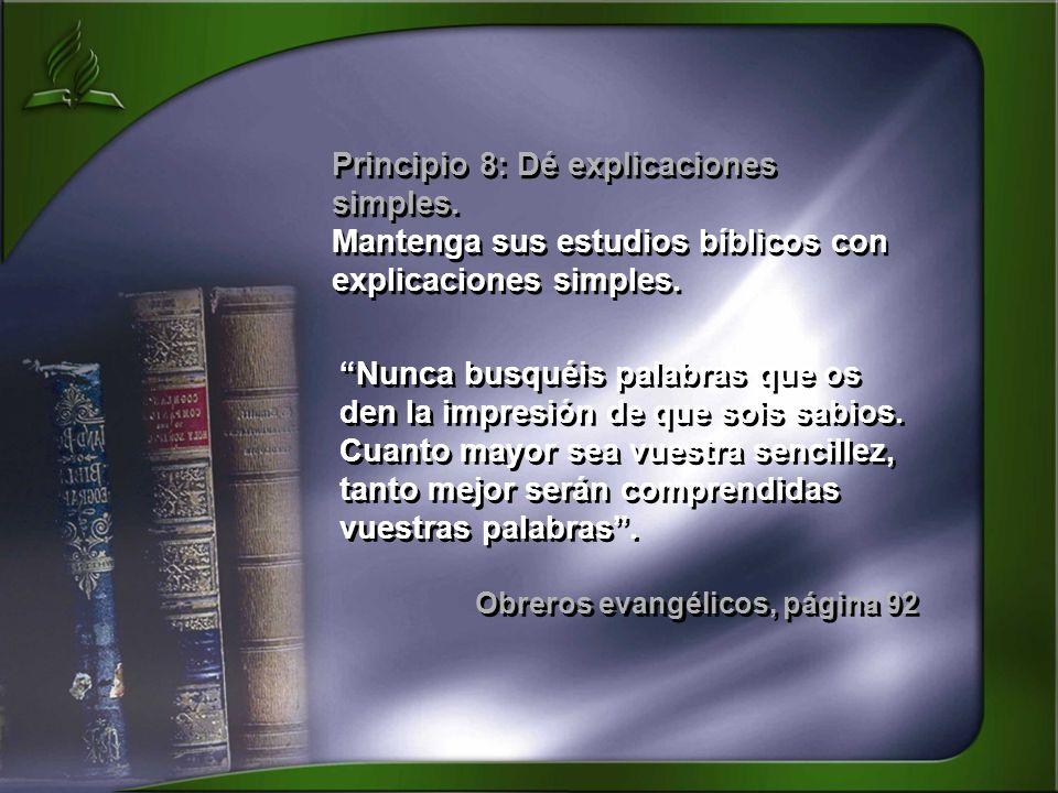 Principio 8: Dé explicaciones simples.