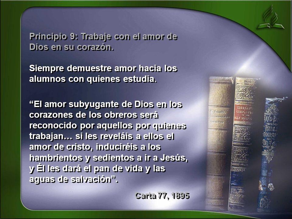 Principio 9: Trabaje con el amor de Dios en su corazón.