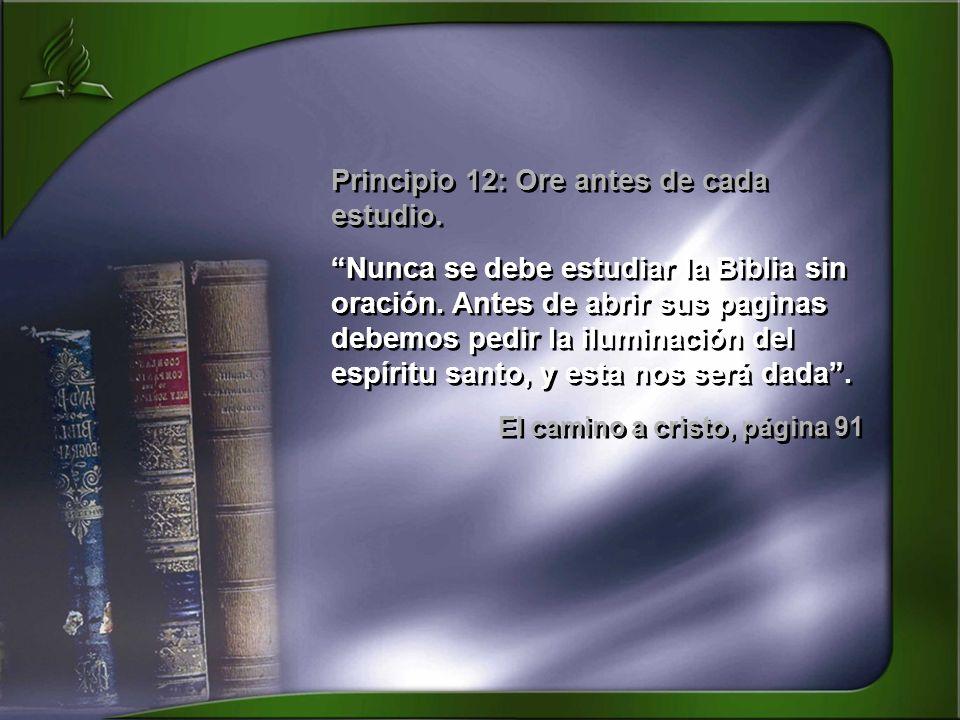 Principio 12: Ore antes de cada estudio.