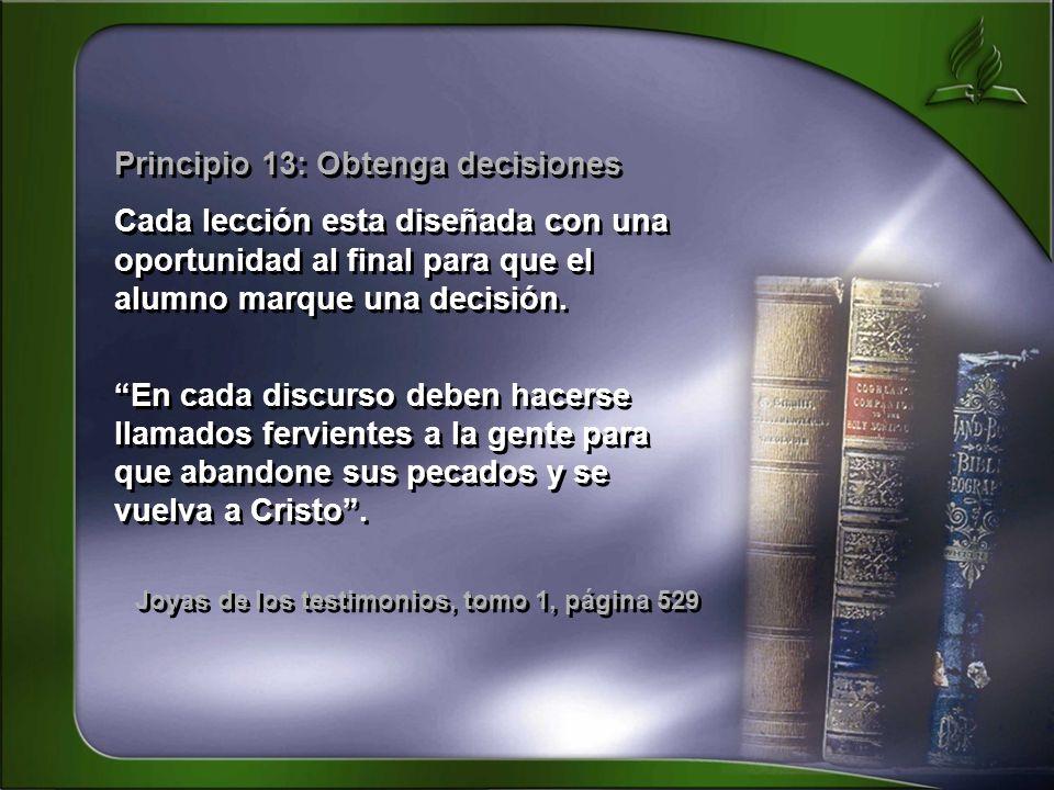 Principio 13: Obtenga decisiones