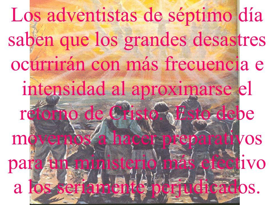 Los adventistas de séptimo día saben que los grandes desastres ocurrirán con más frecuencia e intensidad al aproximarse el retorno de Cristo.