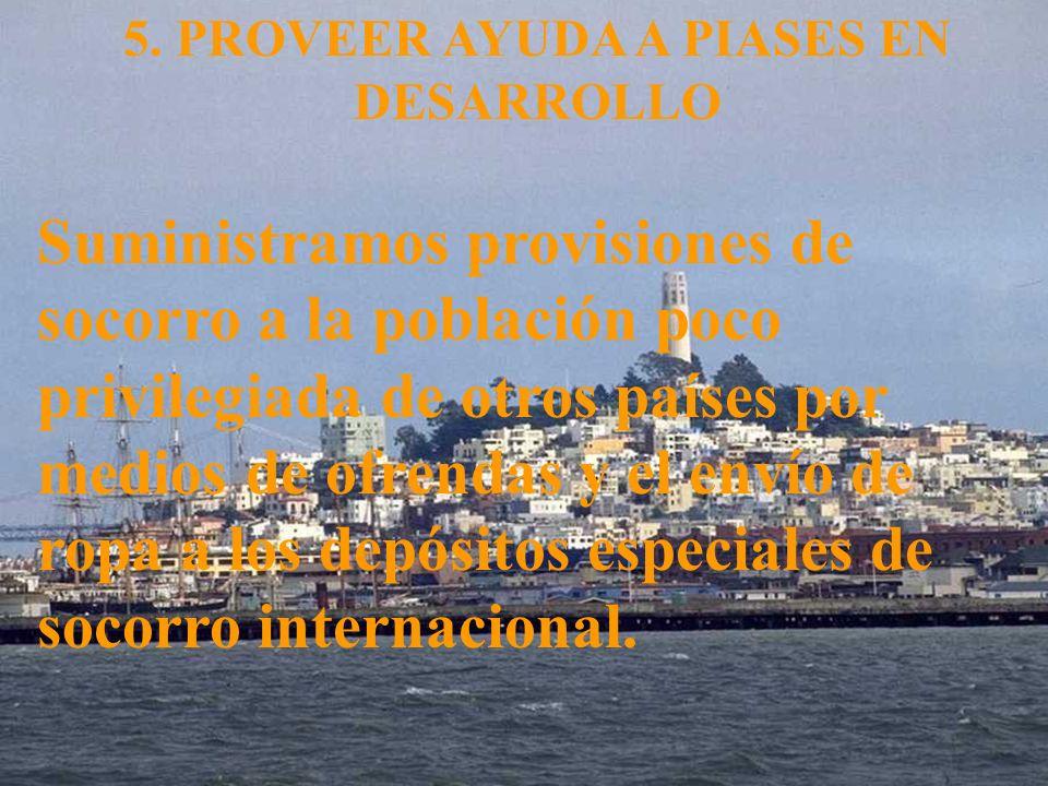 5. PROVEER AYUDA A PIASES EN DESARROLLO