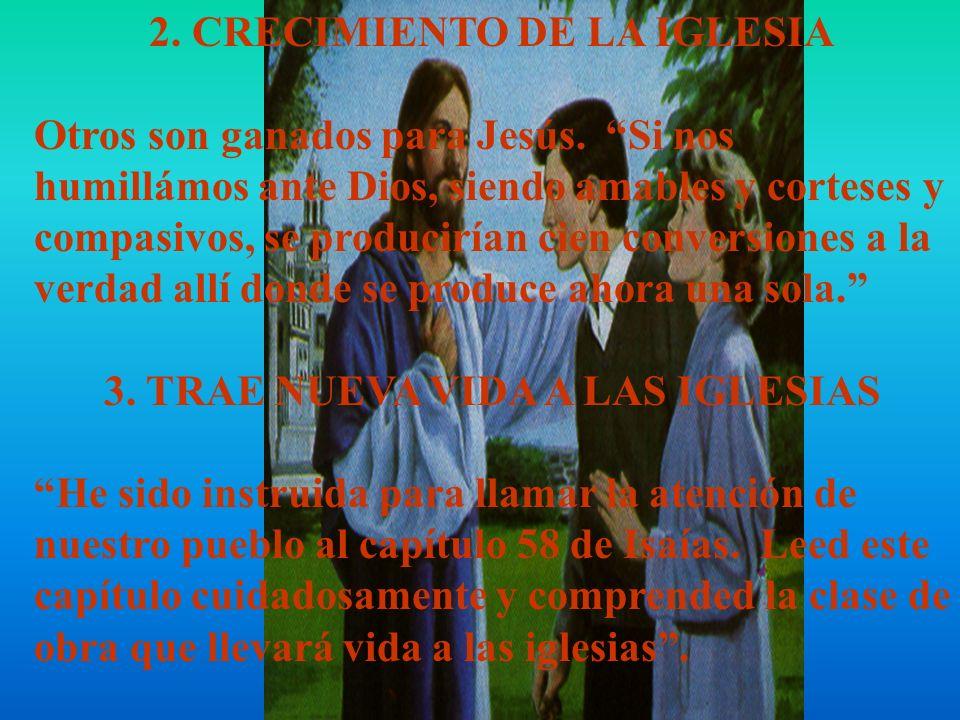 2. CRECIMIENTO DE LA IGLESIA 3. TRAE NUEVA VIDA A LAS IGLESIAS