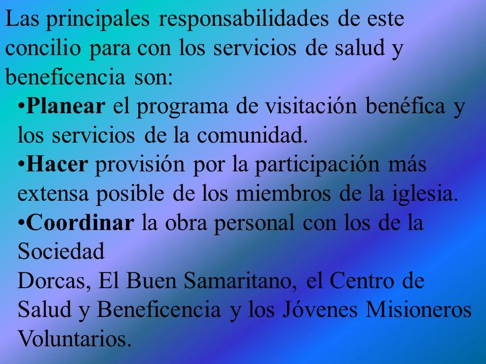 Las principales responsabilidades de este concilio para con los servicios de salud y beneficencia son: