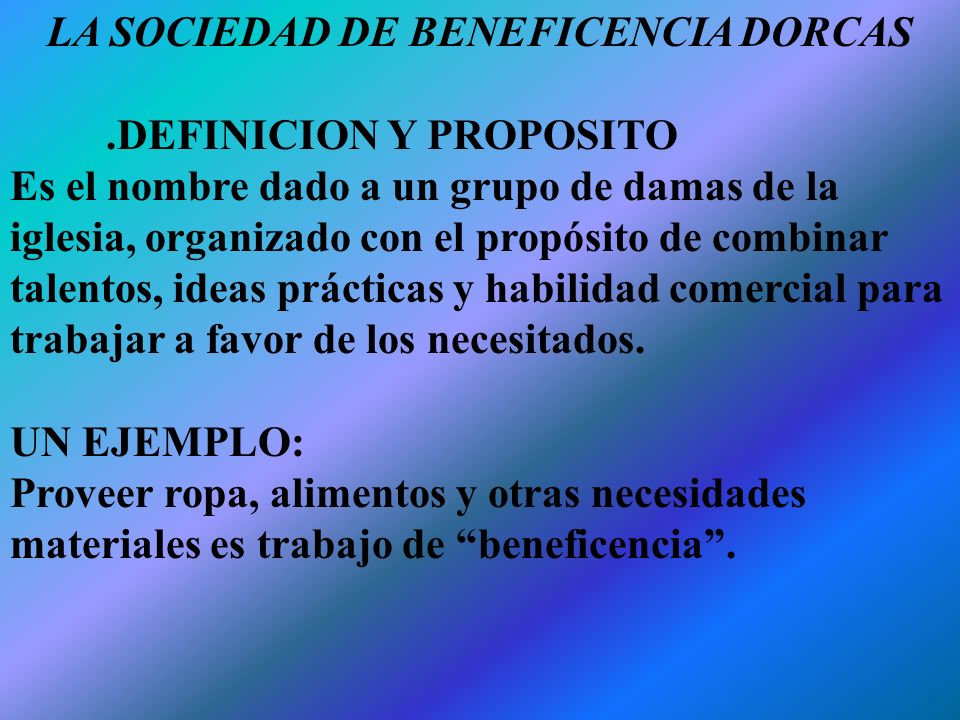 LA SOCIEDAD DE BENEFICENCIA DORCAS
