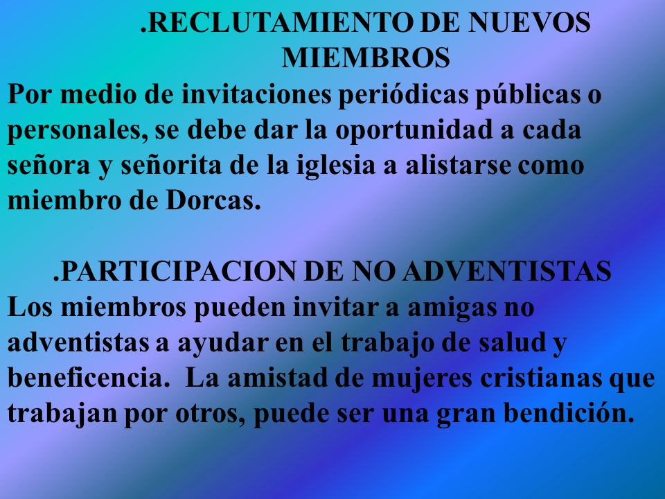 .RECLUTAMIENTO DE NUEVOS MIEMBROS .PARTICIPACION DE NO ADVENTISTAS