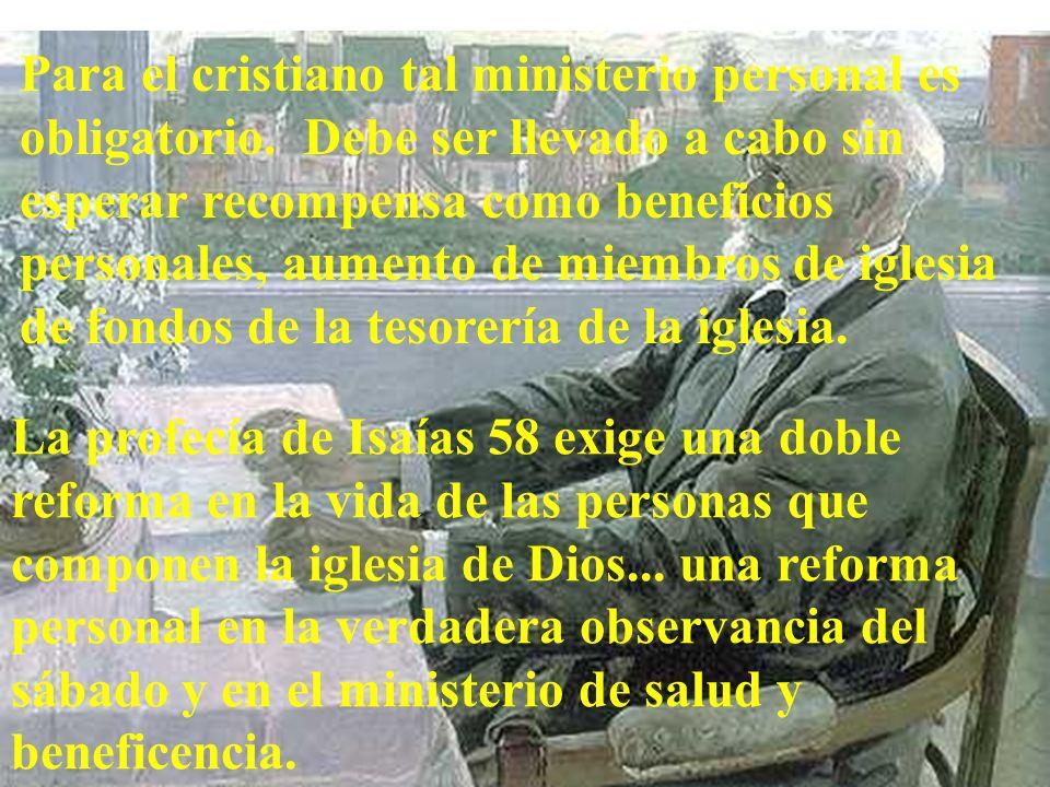 Para el cristiano tal ministerio personal es obligatorio