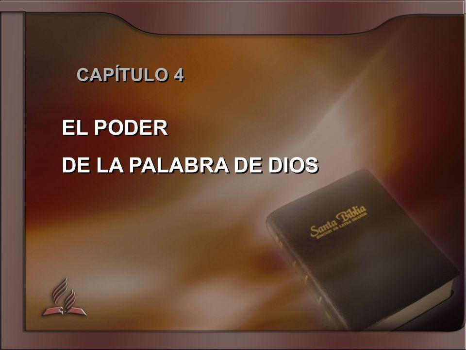 CAPÍTULO 4 EL PODER DE LA PALABRA DE DIOS