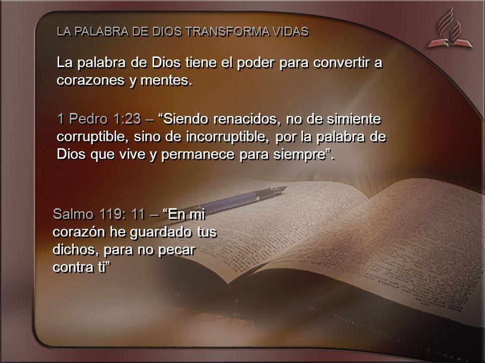 La palabra de Dios tiene el poder para convertir a corazones y mentes.