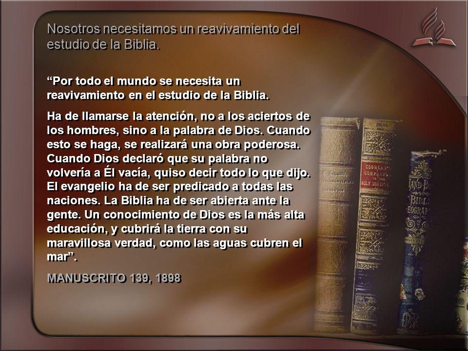 Nosotros necesitamos un reavivamiento del estudio de la Biblia.