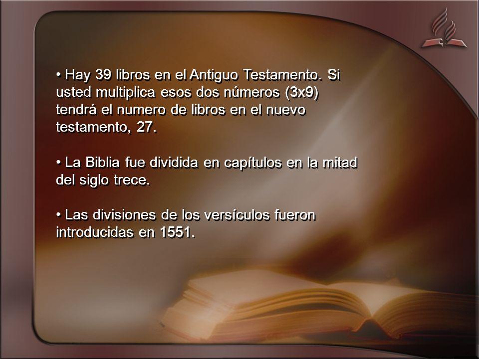 • Hay 39 libros en el Antiguo Testamento