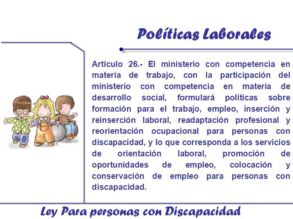 Políticas Laborales Ley Para personas con Discapacidad