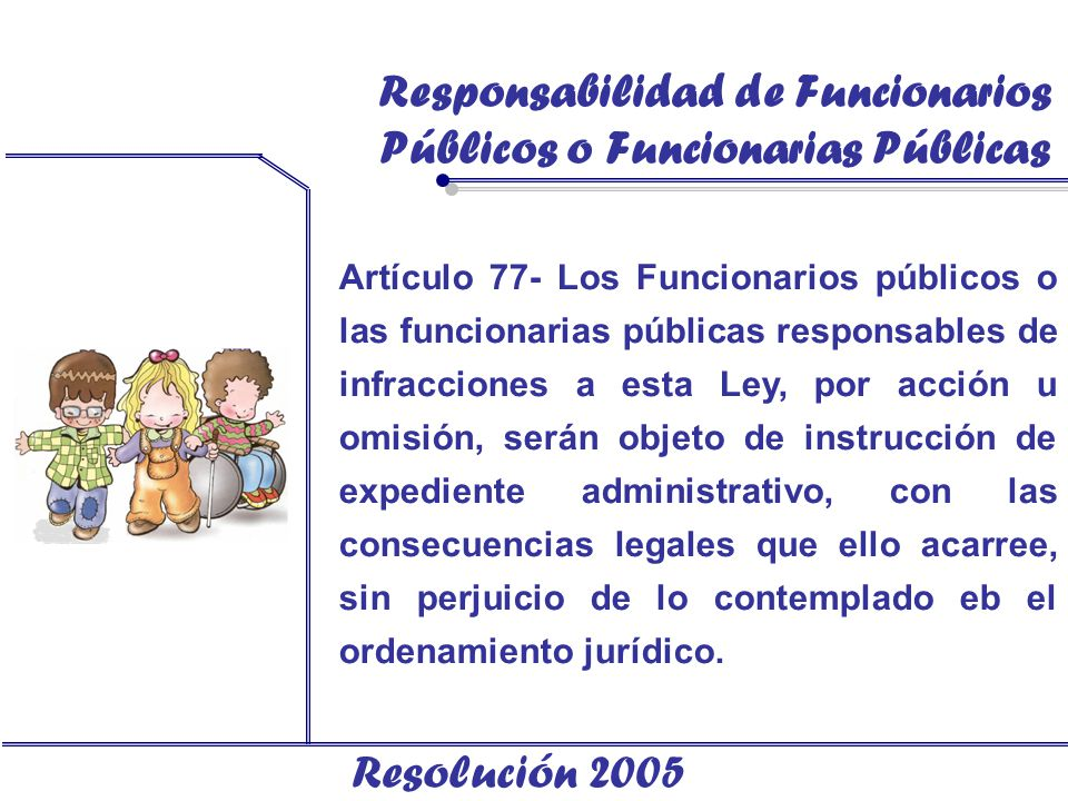 Responsabilidad de Funcionarios Públicos o Funcionarias Públicas