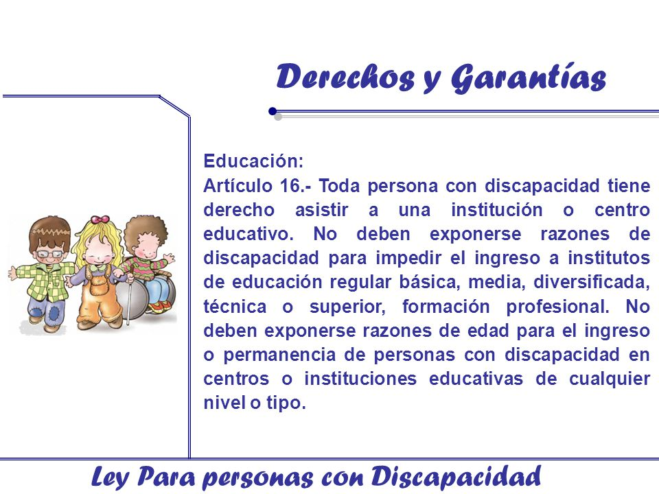 Derechos y Garantías Ley Para personas con Discapacidad Educación: