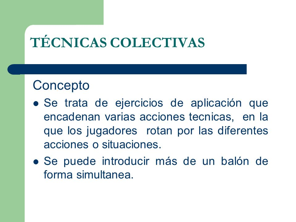 TÉCNICAS COLECTIVAS Concepto