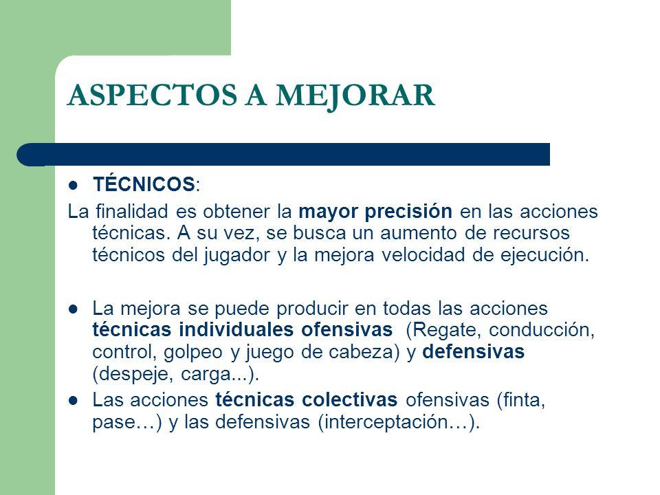 ASPECTOS A MEJORAR TÉCNICOS: