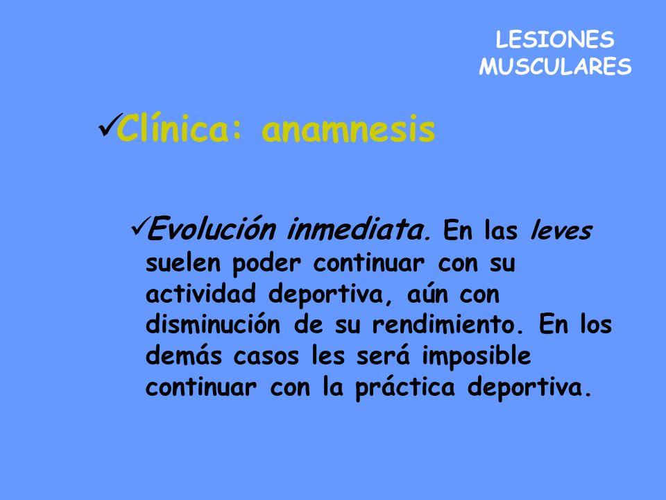 LESIONES MUSCULARES Clínica: anamnesis.
