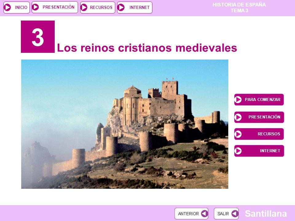 3 Los reinos cristianos medievales PARA COMENZAR PRESENTACIÓN RECURSOS