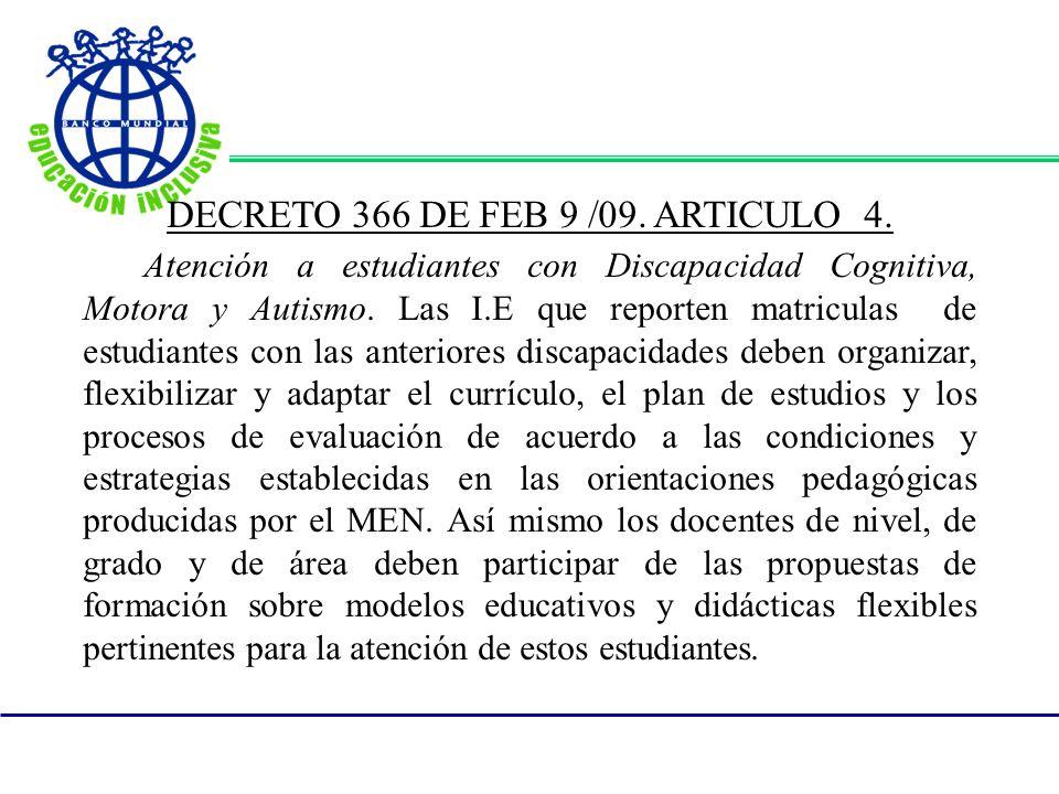 DECRETO 366 DE FEB 9 /09. ARTICULO 4.
