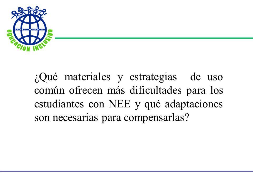 ¿Qué materiales y estrategias de uso común ofrecen más dificultades para los estudiantes con NEE y qué adaptaciones son necesarias para compensarlas