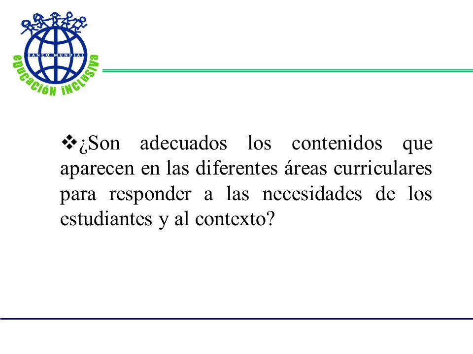 ¿Son adecuados los contenidos que aparecen en las diferentes áreas curriculares para responder a las necesidades de los estudiantes y al contexto