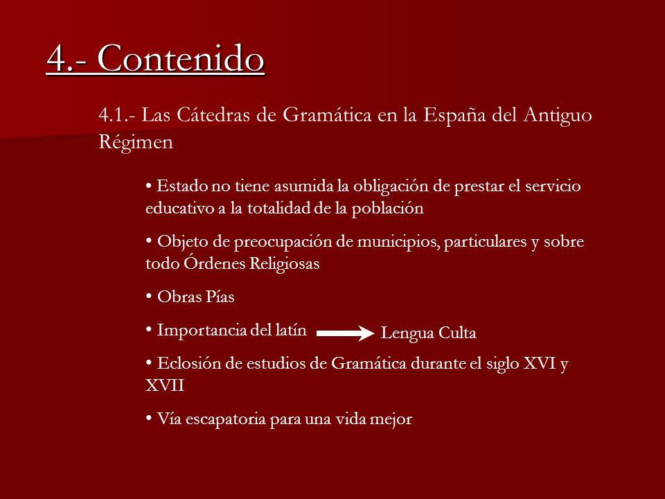 4.- Contenido 4.1.- Las Cátedras de Gramática en la España del Antiguo Régimen.