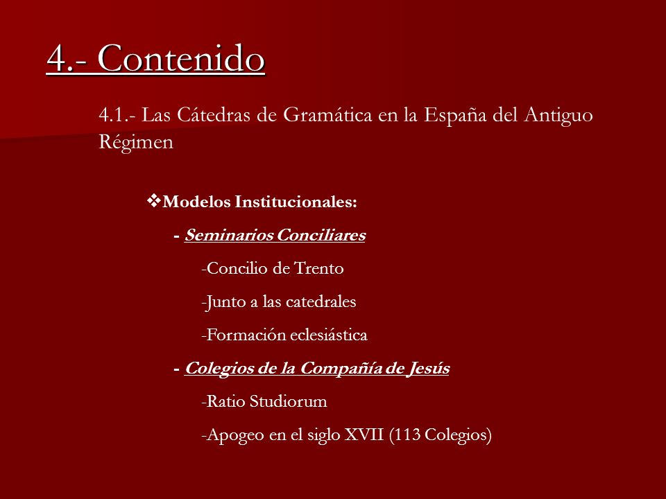 4.- Contenido 4.1.- Las Cátedras de Gramática en la España del Antiguo Régimen. Modelos Institucionales:
