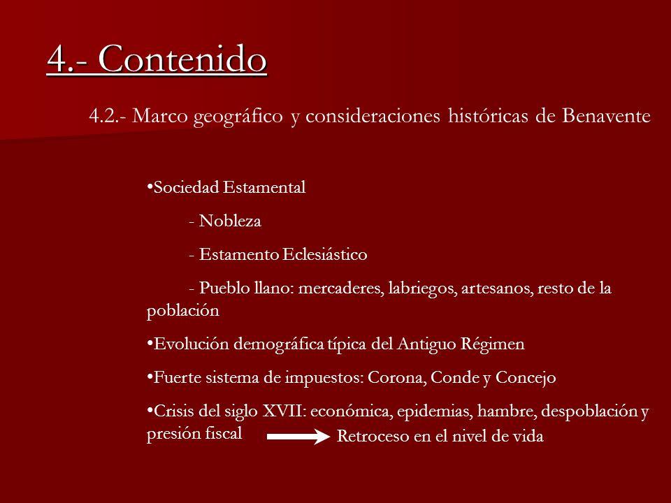 4.- Contenido 4.2.- Marco geográfico y consideraciones históricas de Benavente. Sociedad Estamental.