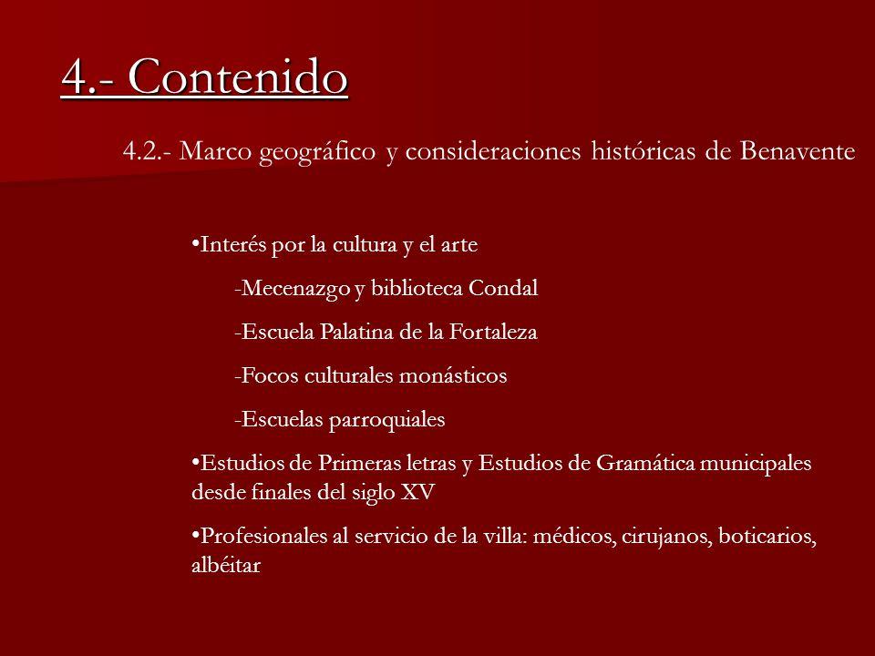 4.- Contenido 4.2.- Marco geográfico y consideraciones históricas de Benavente. Interés por la cultura y el arte.