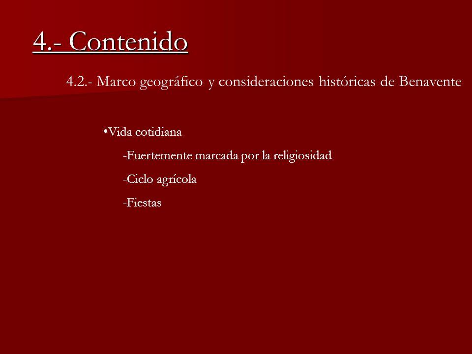 4.- Contenido 4.2.- Marco geográfico y consideraciones históricas de Benavente. Vida cotidiana. -Fuertemente marcada por la religiosidad.