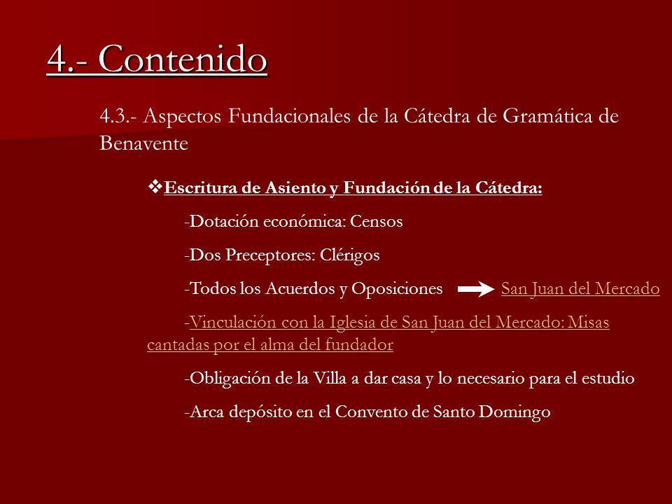 4.- Contenido 4.3.- Aspectos Fundacionales de la Cátedra de Gramática de Benavente. Escritura de Asiento y Fundación de la Cátedra: