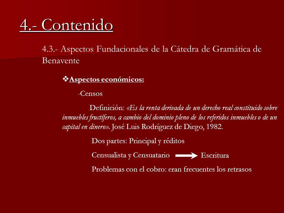4.- Contenido 4.3.- Aspectos Fundacionales de la Cátedra de Gramática de Benavente. Aspectos económicos: