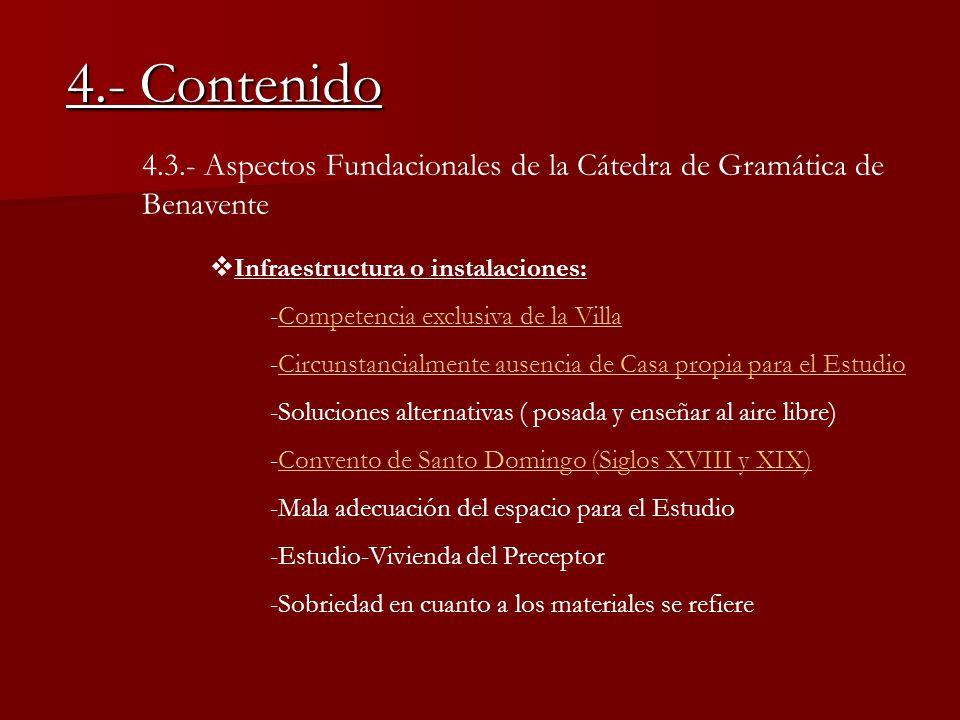 4.- Contenido 4.3.- Aspectos Fundacionales de la Cátedra de Gramática de Benavente. Infraestructura o instalaciones: