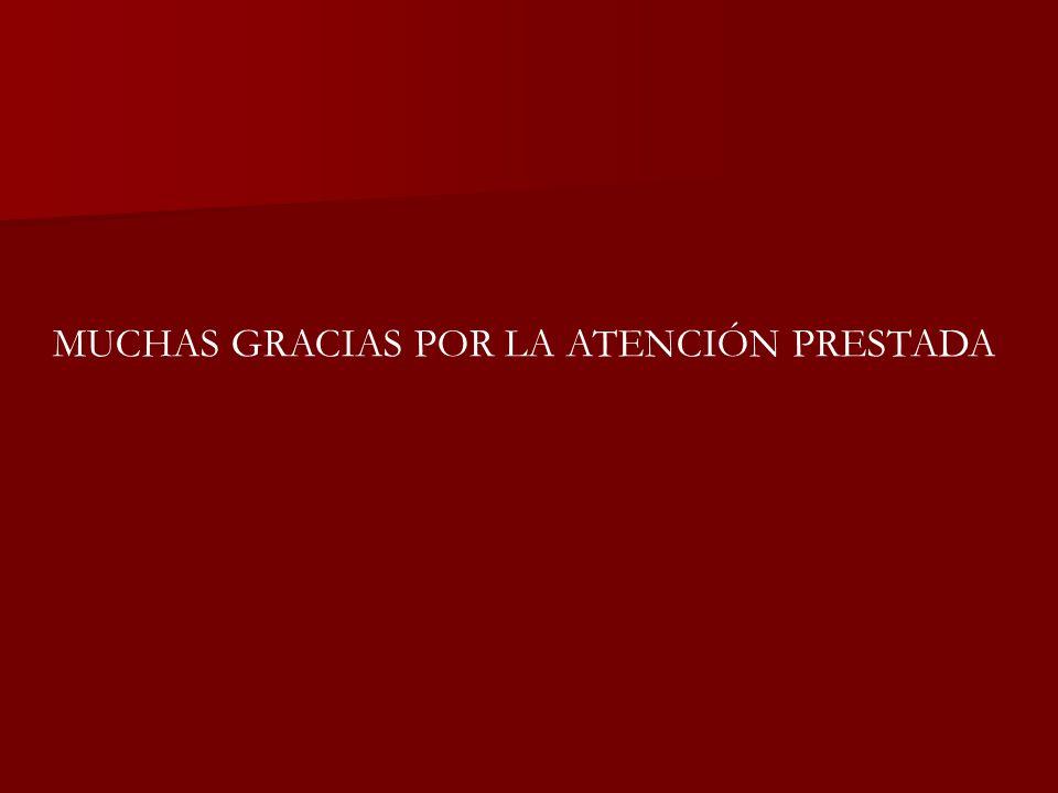 MUCHAS GRACIAS POR LA ATENCIÓN PRESTADA