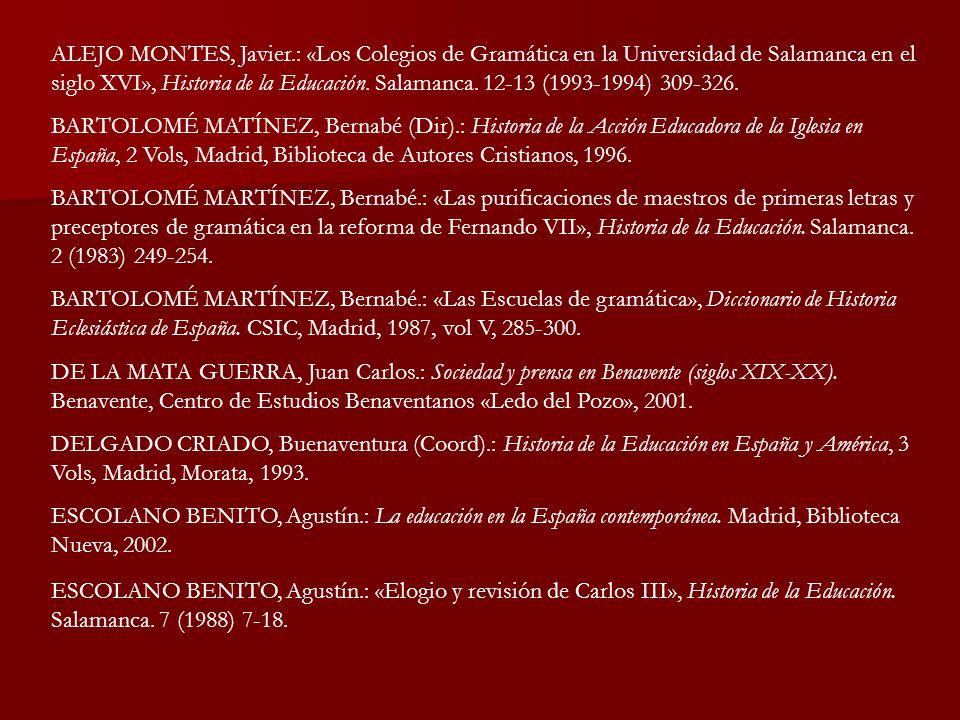 ALEJO MONTES, Javier.: «Los Colegios de Gramática en la Universidad de Salamanca en el siglo XVI», Historia de la Educación. Salamanca. 12-13 (1993-1994) 309-326.