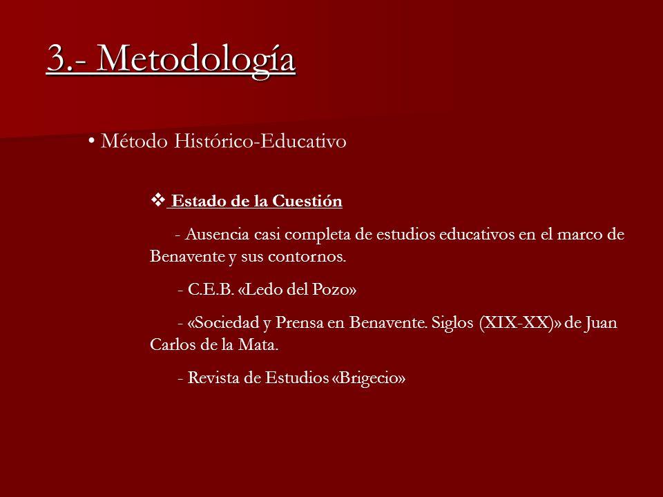 3.- Metodología Método Histórico-Educativo Estado de la Cuestión
