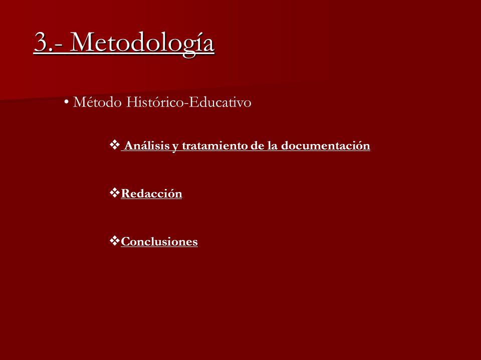 3.- Metodología Método Histórico-Educativo